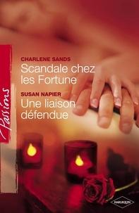 Charlene Sands et Susan Napier - Scandale chez les Fortune - Une liaison défendue (Harlequin Passions).
