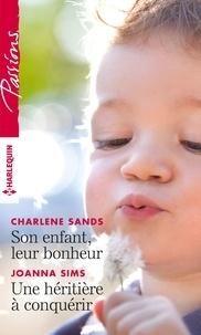 Charlene Sands et Joanna Sims - Son enfant, leur bonheur - Une héritière à conquérir.
