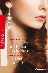 Charlene Sands et Karen Templeton - Un diamant à Wild River - Le secret d'un été - T2 - Les secrets de Waverly's.