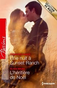 Charlene Sands et Olivia Miles - Une nuit à Sunset Ranch - L'héritière de Noël.