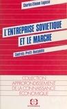Charles-Étienne Lagasse - L'entreprise soviétique et le marché : contrats, profit, rentabilité.