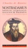 Charles-A Koniec - Nostradamus. - Médecin, magicien, astrologue & prophète, La fureur prophétique.