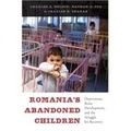 Charles-A Nelson et Nathan A. Fox - Romania's Abandoned Children - Deprivation, Brain Development, and the Struggle for Recovery.