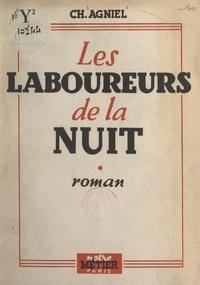 Charles Agniel et Gaston Karquel - Les laboureurs de la nuit.
