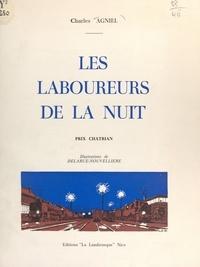 Charles Agniel et Pierre Delarue-Nouvellière - Les laboureurs de la nuit.