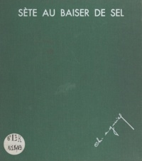 Charles Agniel - Sète au baiser de sel.