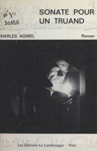 Charles Agniel - Sonate pour un truand.