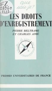 Charles Aimé et Pierre Beltrame - Les droits d'enregistrement.