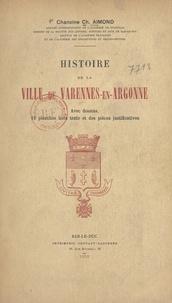 Charles Aimond - Histoire de la ville de Varennes-en-Argonne.