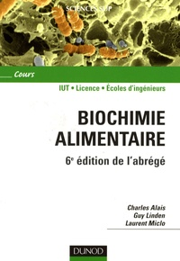 Charles Alais et Guy Linden - Biochimie alimentaire.