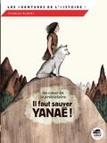Charles Albert - Au coeur de la préhistoire - Il faut sauver Yanaé !.
