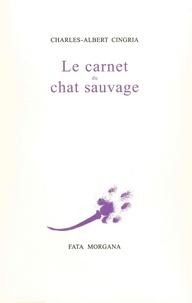 Charles-Albert Cingria - Le carnet du chat sauvage.