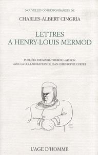 Charles-Albert Cingria - Lettres à Henry-Louis Mermod.