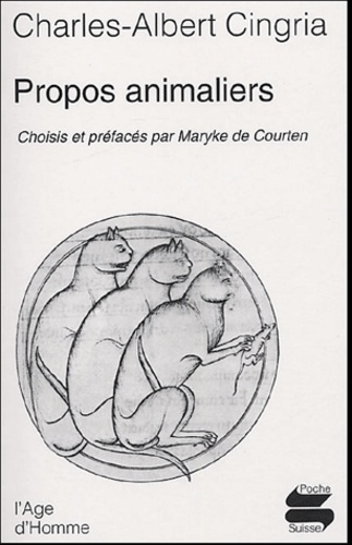 Charles-Albert Cingria - Propos animaliers.