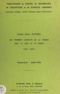 Charles-Albert Jezequel et  Centre de recherches de lingui - Les premiers contacts de la France avec le Chili et le Pérou, 1817-1822 (4). Juillet 1974.