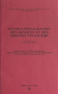 Charles-Albert Michalet et  Centre d'études et de recherch - Internationalisation des banques et des groupes financiers - Comptes rendus du Colloque organisé par le Centre d'études et de recherches sur l'entreprise multinationale, Université de Paris X-Nanterre, novembre 1979.