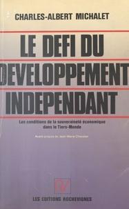 Charles-Albert Michalet - Le Défi du développement indépendant.