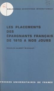 Charles-Albert Michalet et Bernard Ducros - Les placements des épargnants français de 1815 à nos jours.