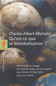 Téléchargement gratuit du livre de Kindle Qu'est-ce que la mondialisation ?  - Petit traité à l'usage de ceux et celles qui ne savent pas encore s'il faut être pour ou contre in French par Charles-Albert Michalet CHM 9782707142207