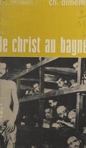 Charles Almeras - Le Christ au bagne.
