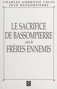 Charles Ambroise-Colin et Jean Bassompierre - Le sacrifice de Bassompierre - Suivi de Frères ennemis.