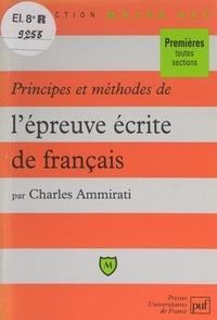 Charles Ammirati et Eric Cobast - Principes et méthodes de l'épreuve écrite de français.