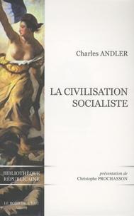 Charles Andler - La Civilisation socialiste.