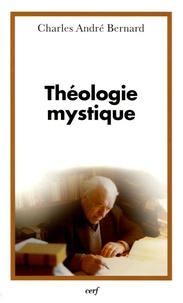 Charles-André Bernard - Théologie mystique.