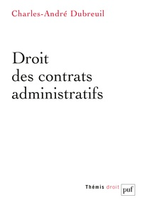 Charles-André Dubreuil - Droit des contrats administratifs.