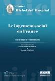 """Charles-André Dubreuil et Patrick Néhémie - Le logement social en France - Actes du colloque """"Roger Quilliot, un Homme, une Loi""""."""