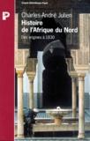 Charles-André Julien - HISTOIRE DE L'AFRIQUE DU NORD. - Des origines à 1830.