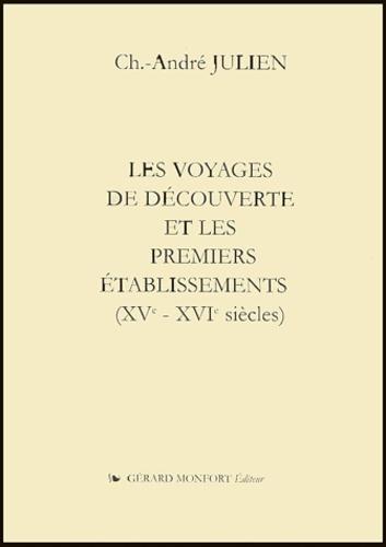 Charles-André Julien - Les voyages de découverte et les premiers établissements (XVe-XVIe siècles).