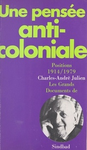 Charles-André Julien - Pensee anti-coloniale (une).
