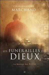 Téléchargement gratuit de livres au format pdf Les funérailles des dieux Tome 2 par Charles-André Marchand