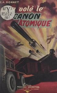 Charles-Anthoine Gonnet - On a volé le canon atomique.