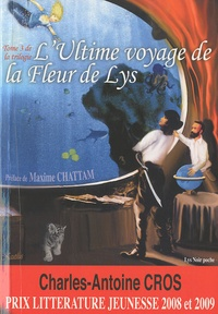 Charles-Antoine Cros - L'ultime voyage de la Fleur de Lys.