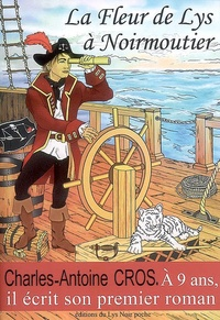 Charles-Antoine Cros - La Fleur de lys à Noirmoutier : une histoire de piraterie.