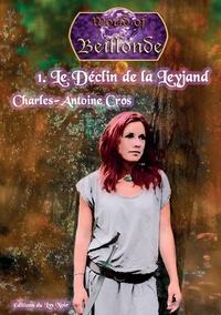 Charles-Antoine Cros - Le déclin de la Leyyjand.