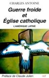 Charles Antoine - Guerre froide et église catholique - L'Amérique latine.