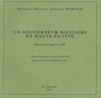 Charles-Antoine Morand - Un gouverneur militaire en Haute-Egypte - Morand à Girgeh en 1799.