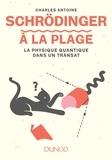 Charles Antoine - Schrödinger à la plage - La physique quantique dans un transat.