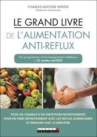 Charles-Antoine Winter - Le grand livre de l'alimentation anti-reflux.