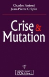 Charles Antoni - Crise & Mutation.