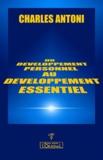 Charles Antoni - Du développement personnel au développement essentiel.