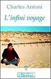 Charles Antoni - L'infini voyage.