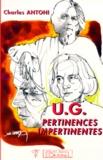 Charles Antoni - U. G. - Pertinences impertinentes.