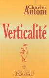 Charles Antoni - Verticalité.