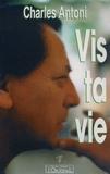 Charles Antoni - Vis ta vie.