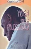 Charles Antoni - Yoga de la puissance.