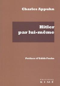 """Charles Appuhn - Hitler par lui-même d'après son livre """"Mein Kampf""""."""